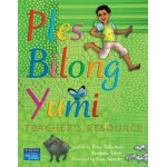 Ples Bilong Yumi – Teachers's Resource by Brian Robertson and Kerepuke Toben