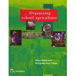 Organising School Agriculture by Brian Robertson and Kerepuke Toben